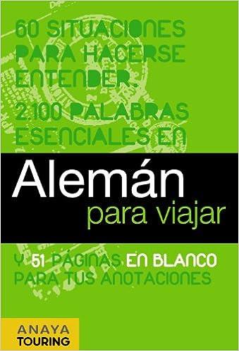 Alemán para viajar Frase-Libro Y Diccionario De Viaje: Amazon.es: Anaya Touring, Gabriel Calvo, Sabine Tzschaschel, Lore Meyer Döhner: Libros