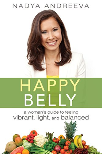 Happy Belly: A Woman's guide to suspicion vibrant, light, and balanced