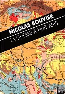 La guerre à huit ans et autres textes, Bouvier, Nicolas
