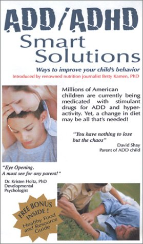 ADD / ADHD Smart Solutions: Ways to Improve Your Child's Behavior