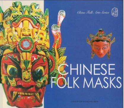 Read Online Chinese Folk Arts Album Series: Chinese Folk Masks ebook