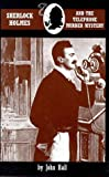 Sherlock Holmes and the Telephone Murder Mystery, John Hall, 0947533478