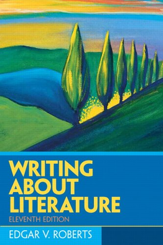 Writing About Literature (11th Edition)