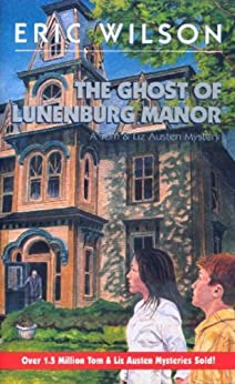 The Ghost of Lunenburg Manor (Eric Wilson Mysteries Book 17) by [Wilson, Eric]