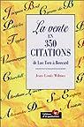 La Vente en 350 citations : De Lao Tseu à Bouvard par Wilmes