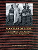 Front cover for the book Mantles of Merit: Chin Textiles by David W. Fraser