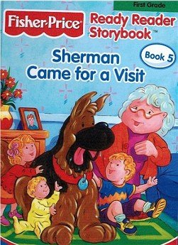 Sherman Came For A Visit (Fisher Price Ready Reader Storybook, 1st Grade, Book 5)