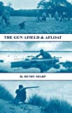 The Gun - Afield and Afloat (History of Sh, Henry Sharp, 1905124848