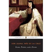 Poems, Protest, and a Dream (Penguin Classics) by Sor Juana Ines de la Cruz unknown Edition [Paperback(1997)]