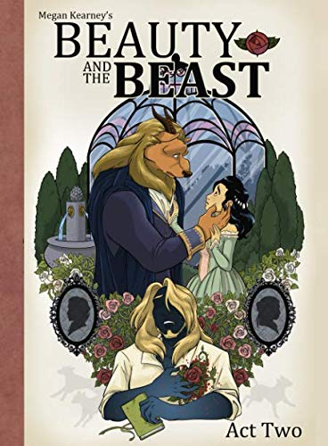 Megan Kearney's Beauty and The Beast: Act Two: Act Two