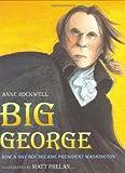 Big George, Anne F. Rockwell, 0152165835