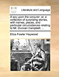 A Spy upon the Conjurer, Eliza Fowler Haywood, 1170524788