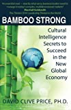 img - for Bamboo Strong: Cultural Intelligence Secrets to Succeed in the New Global Economy book / textbook / text book
