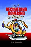 img - for A Recovering Hovering Mother book / textbook / text book
