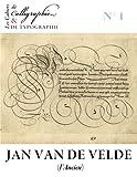 Les Cahiers de calligraphie et de typographie - Jan Van de Velde dit l'Ancien