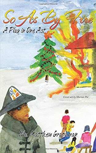 Read Online So as by Fire: A Play in One Act PDF