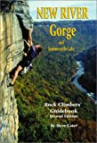 New River Gorge and Summersville Lake Rock Climbers' Guidebook, Steve Cater, 0967827019