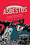 A Town Called Asbestos: Environmental Contamination, Health, and Resilience in a Resource Community (Nature / History / Society)