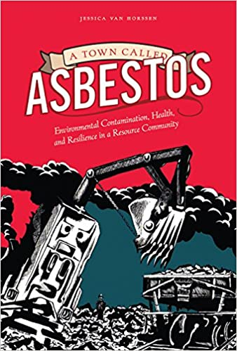 a town called asbestos environmental contamination health and resilience in a resource community nature history society
