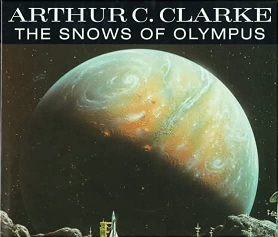 The Snows Of Olympus: A Garden On Mars: Arthur C. Clarke: 9780393039115:  Amazon.com: Books