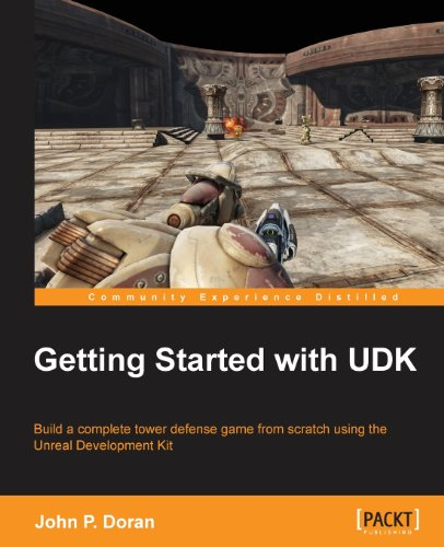 Getting Started with UDK by John P. Doran, Publisher : Packt Publishing