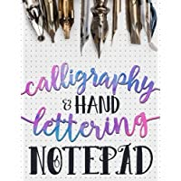Calligraphy & Hand Lettering Notepad: Beginner Practice Workbook & Introduction to Lettering & Calligraphy