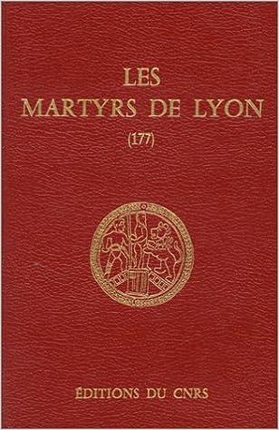 Les Martyrs de Lyon (177) (Colloques internationaux du