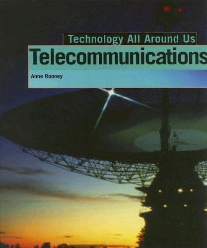 Telecommunications (Technology All Around Us)