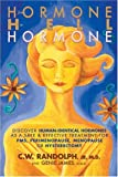 From Hormone Hell to Hormone Well: Discover Human-Identical Hormones as a Safe & Effective Treatment for PMS, Perimenopause, Menopause or Hysterectomy