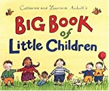 Catherine and Laurence Anholt's Big Book of Little Children, Catherine Anholt, Laurence Anholt, 0763622109