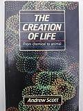 The Creation of Life, Andrew Scott, 0631148833