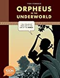 Orpheus in the Underworld: A TOON Graphic (TOON Graphic Mythology)