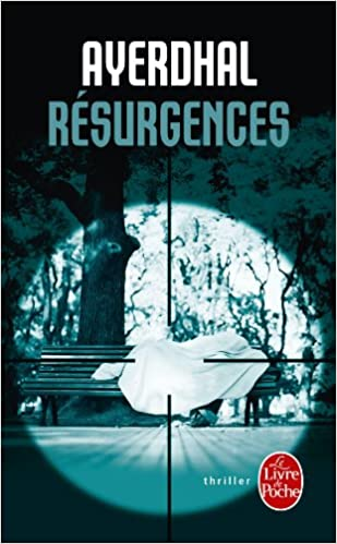 Resurgences Policier Thriller French Edition Ayerdhal