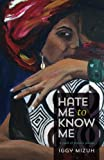 Hate Me to Know Me: A pack of pensive poems