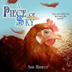 A Piece of Sky: A Fractured Retelling of Chicken Little: Crowns of the Twelve, Book 5 | Ann Hunter