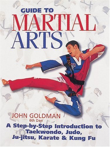 Guide to Martial Arts: A Step-by-Step-Guide Introduction to Taewondo, Judo, Ju-Jitsu, Karate and Kung Fu (American Landmarks)
