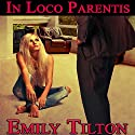 In Loco Parentis Audiobook by Emily Tilton Narrated by Patrick Blackthorne