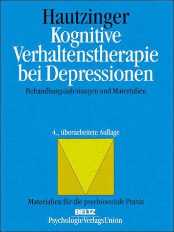 Kognitive Verhaltenstherapie bei Depressionen. Behandlungsanleitungen und Materialien