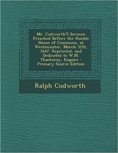 Mr. Cudworth's Sermon Preached Before the Honble House of