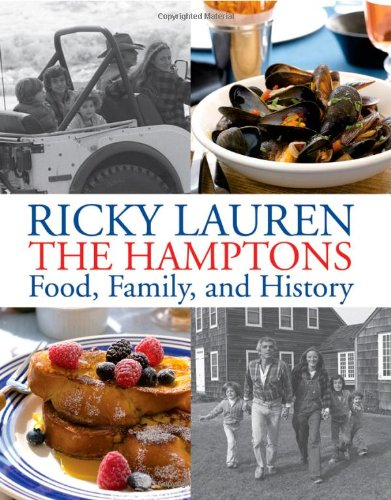 The Hamptons: Food, Family, and History by Ricky Lauren