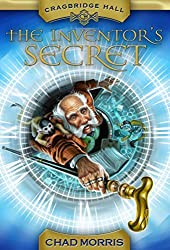 Cragbridge Hall, Book 1: The Inventor's Secret by Chad Morris (2013-03-05)