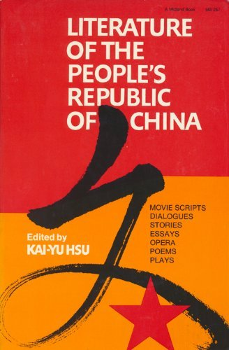 Literature of the People's Republic of China: Movie Scripts, Dialogues, Stories, Essays, Opera, Poems, Plays