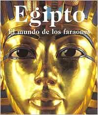 Egipto, el mundo de los faraones: Amazon.es: Schulz