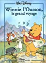 Winnie l'ourson, le grand voyage (Collection Disney classique) par Videau