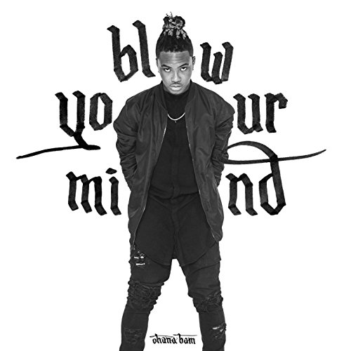 Blow Your Mind [Explicit]
