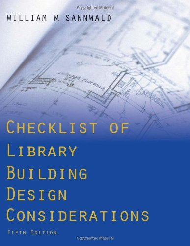 By William W. SannwaldChecklist of Library Building Design Considerations[Paperback] January 1, 2009
