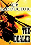 The Dealer, Jeb Ladouceur, 1629076104