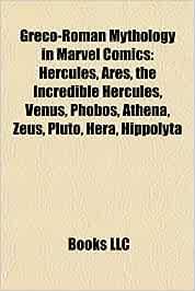 Greco-Roman mythology in Marvel Comics: Hercules, Ares, The Incredible Hercules, Athena, Venus, Phobos, Pluto, Zeus, Typhon, Hera: Amazon.es: Source: Wikipedia: Libros en idiomas extranjeros