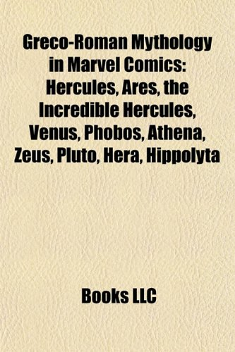 Greco-Roman mythology in Marvel Comics: Hercules, Ares, The Incredible Hercules, Athena, Venus, Phobos, Pluto, Zeus, Typhon, Hera: Amazon.es: Source: Wikipedia: Libros en idiomas extranjeros