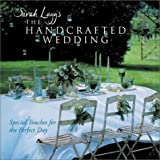 img - for Sarah Lugg's The Handcrafted Wedding: Special Touches for the Perfect Day book / textbook / text book